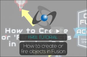 Create or Fire objects in Clickteam Fusion 2.5