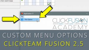 Custom Menu Options – Clickteam Fusion 2.5